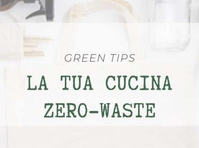7 consigli per una cucina ZERO WASTE